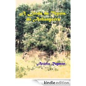 A Lenda da Tapera do Anhanguera (Lendas e Mist�rios Regionais Livro 1) (Portuguese Edition)