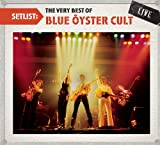 Blue Oyster Cult Setlist: The Very Best of Blue Oyster Cult Live