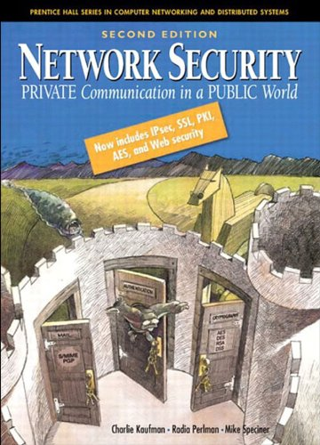 Network Security: Private Communications in a Public World (2nd Edition): Private Communication in a Public World