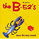 Dance The Mess Around - The Best Of The B-52's