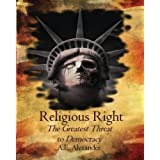 Religious Right: The Greatest Threat to Democracy ~ A.F. Alexander