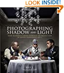 Photographing Shadow and Light: Insid...