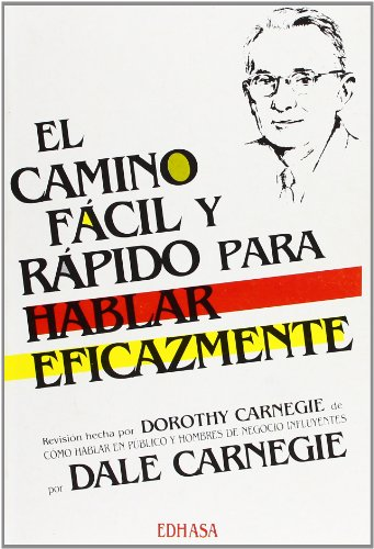 El Camino Facil Y Rapido Para Hablar Eficazmente/the Quick and Easy Way to Effective Speaking (Spanish Edition)