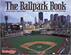 The Ballpark Book : A journey Through the Fields of Baseball Magic
