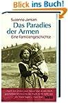 Das Paradies der Armen: Eine Familien...
