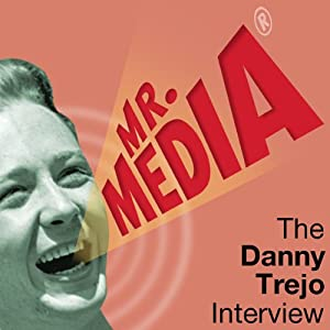 Mr. Media: The Danny Trejo Interview Radio/TV Program