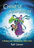 img - for Chinese Animation: A History and Filmography, 1922-2012 by Rolf Giesen (2015) Paperback book / textbook / text book