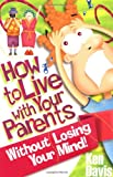 How to Live with Your Parents Without Losing Your Mind! (0310323312) by Davis, Ken