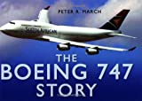 Peter R March The Boeing 747 Story