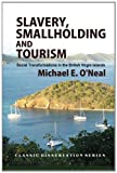 img - for Slavery, Smallholding and Tourism: Social Transformations in the British Virgin Islands book / textbook / text book