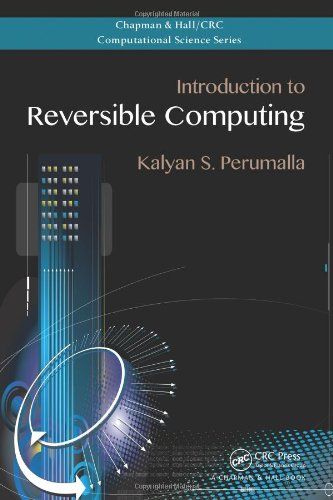 Introduction to Reversible Computing (Chapman & Hall/CRC Computational Science)