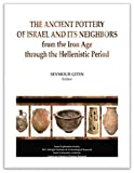 img - for The Ancient Pottery of Israel and its Neighbhours: From Iron Age to the Hellenistic Period by Seymour Gitin (2015-12-01) book / textbook / text book