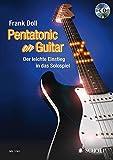 Pentatonic On Guitar: Der leichte Einstieg in das Solospiel. Gitarre. Lehrbuch mit CD. (Schott Pro Line)