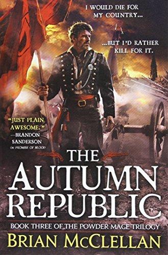 The Autumn Republic (The Powder Mage Trilogy)