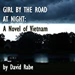 Girl by the Road at Night: A Novel of Vietnam | David Rabe