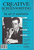 img - for Creative Screenwriting : Shawshank Redemption Dramatic Structure; Interviews- Eric Roth Adapting Forrest Gump; Elmore Leonard 30 Year Overnight Sucess; William Boyd High brow Adapter; Sense & Sensibiltiy a Script Review book / textbook / text book