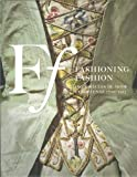 Fashioning Fashion: Deux siecles de mode Europeenne 1700-1915 (French Edition)