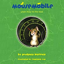 Mousemobile: When Mice Hit the Road Audiobook by Prudence Breitrose Narrated by Scott Aiello