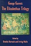 George Garrett: The Elizabethan Trilogy