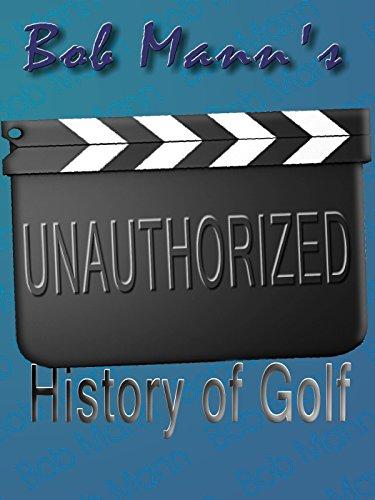 Bob Mann's Unauthorized History of Golf on Amazon Prime Video UK
