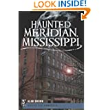 Haunted Meridian, Mississippi (Haunted America)
