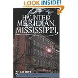Haunted Meridian, Mississippi (Haunted America)
