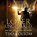 Lover Uncloaked: Stealth Guardians (Volume 1) Audiobook by Tina Folsom Narrated by Eric G. Dove