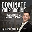 Dominate Your Ground Audiobook by Mark I'Anson Narrated by Peter Baker