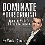 Dominate Your Ground | Mark I'Anson