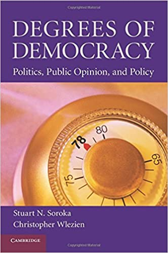 Degrees of Democracy: Politics, Public Opinion and Policy