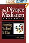 The Divorce Mediation Handbook: Every...