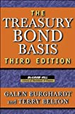 img - for The Treasury Bond Basis: An in-Depth Analysis for Hedgers, Speculators, and Arbitrageurs (McGraw-Hill Library of Investment and Finance) book / textbook / text book