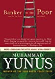 Banker to the Poor: Micro-lending and the Battle Against World Poverty, Library Edition