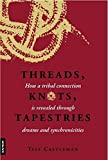 img - for Threads, Knots, Tapestries book / textbook / text book