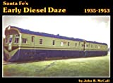 img - for Santa Fe's Early Diesel Daze: 1935-1953 book / textbook / text book