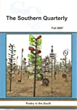 img - for The Southern Quarterly, Fall 2007 (A Journal of the Arts in the South, Special Issue: Poetry in the South -- thirty poets) book / textbook / text book