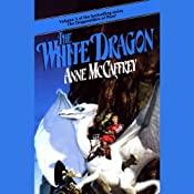 The White Dragon: Dragonriders of Pern Volume 3 | [Anne McCaffrey]