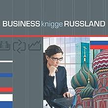Business Knigge Russland Hörbuch von Tobias Koch Gesprochen von: Eggolf von Lerchenfeld, Thomas Gazheli-Holzapfel