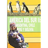 América del sur II - Argentina, Chile, Perú y Bolivia: 2 (Travel Time Tour)