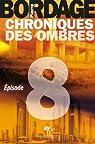 Chroniques des Ombres épisode 08