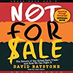 Not for Sale: The Return of the Global Slave Trade and How We Can Fight It | David Batstone