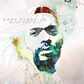 Gary Clark, Jr. - 'Black And Blu'