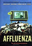 Affluenza: The All-Consuming Epidemic (1576751511) by John De Graaf