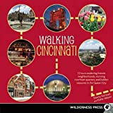img - for Walking Cincinnati: 32 Tours Exploring Historic Neighborhoods, Stunning Riverfront Quarters, and Hidden Treasures in the Queen City book / textbook / text book