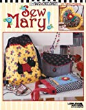 Mary Engelbriet: Sew Mary!  (Leisure Arts #3685)