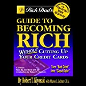 Rich Dad's Guide to Becoming Rich Without Cutting Up Your Credit Cards | [Robert T. Kiyosaki, Sharon Lechter]