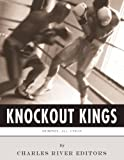 Knockout Kings: The Lives and Legacies of Jack Dempsey, Muhammad Ali and Mike Tyson