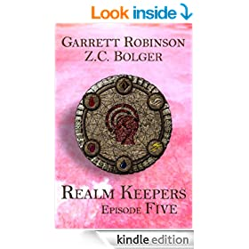 Realm Keepers: Episode Five (A Young Adult Fantasy) (Realm Keepers Episodes Book 5)