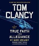 Tom Clancy True Faith and Allegiance (A Jack Ryan Novel)