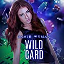 Wild Card: Etudes in C#, Volume 1 Audiobook by Jamie Wyman Narrated by Mandy Nelson